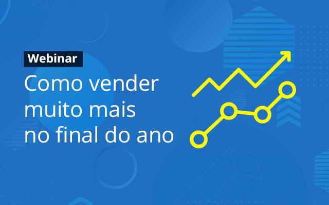 Como vender mais no final de ano - WEBINAR BLOG CASA MAGALHÃES